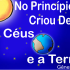 No principio criou deus os ceus e a terra